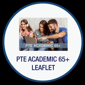 PTE ACADEMIC 65+ Leaflet